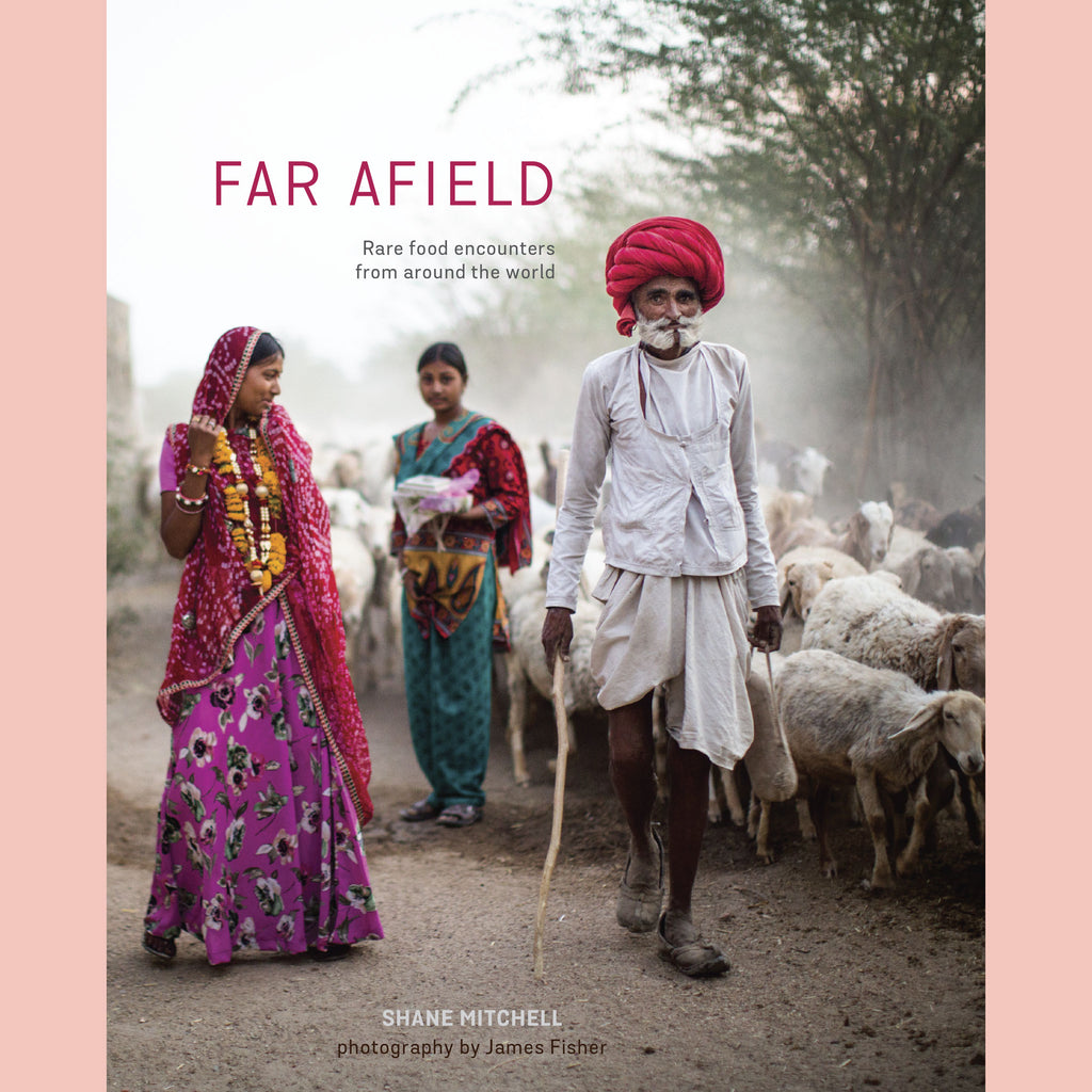 Far Afield: Rare Food Encounters from Around the World (Shane Mitchell)