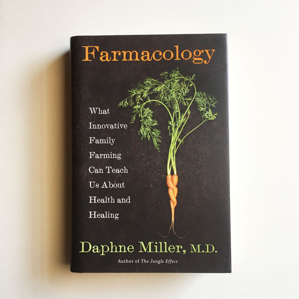 Farmacology: Total Health from the Ground Up ( Daphne Miller M.D.) Previously Owned