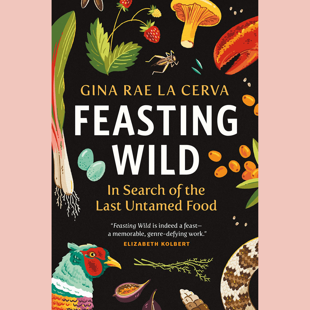 Signed Bookplate for Feasting Wild: In Search of the Last Untamed Food  (Gina Rae La Cerva)