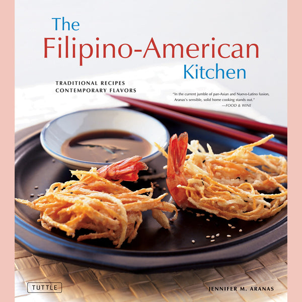 The Filipino American Kitchen: Traditional Recipes, Contemporary Flavors (Jennifer M. Aranas)
