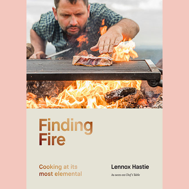 Finding Fire: Cooking at its most elemental (Lennox Hastie)