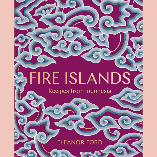 PRE-ORDER Signed Copy of Fire Islands: Recipes From Indonesia (Eleanor Ford)
