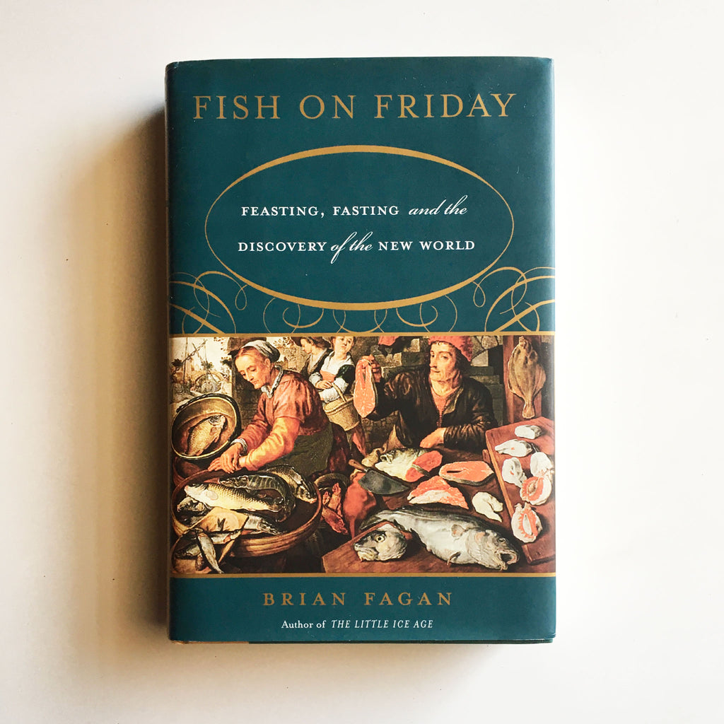 Fish on Friday: Feasting, Fasting, and Discovery of the New World (Brian Fagan) INSCRIBED Previously Owned