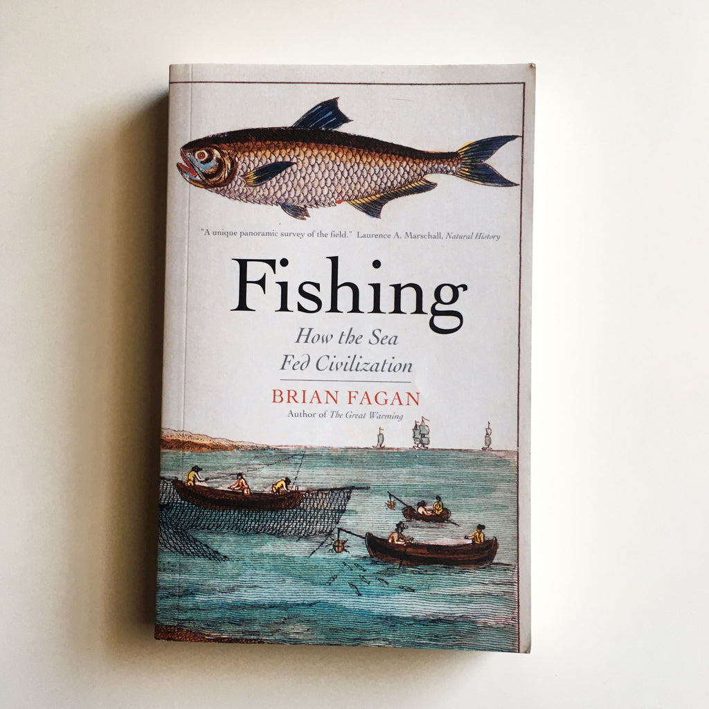 Fishing: How the Sea Fed Civilization (Brian Fagan) Previously Owned