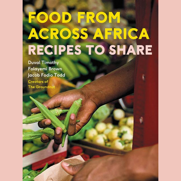 Food From Across Africa: Recipes to Share (Duval Timothy, Jacob Fodio Todd, Folayemi Brown)
