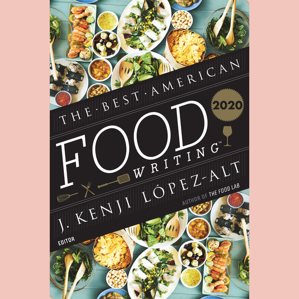 PREORDER: The Best American Food Writing  (J. Kenji López-Alt  (Editor), Silvia Killingsworth (Editor))