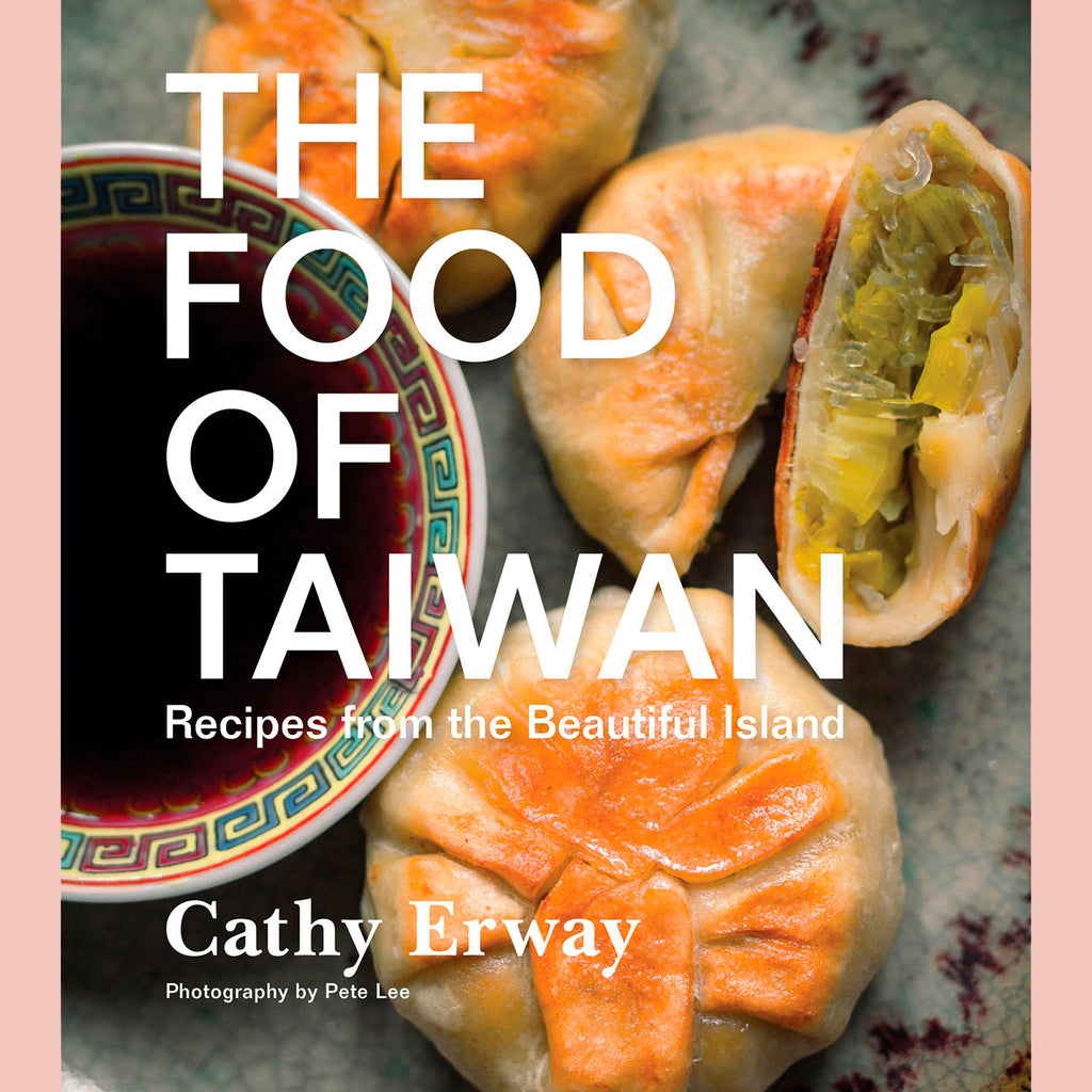 The Food of Taiwan: Recipes from the Beautiful Island (Cathy Erway)