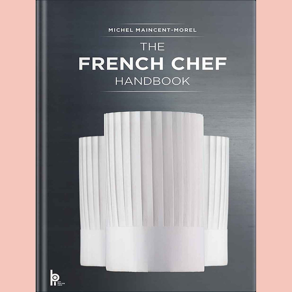 The French Chef Handbook: La cuisine de reference (Michel Maincent-Morel)