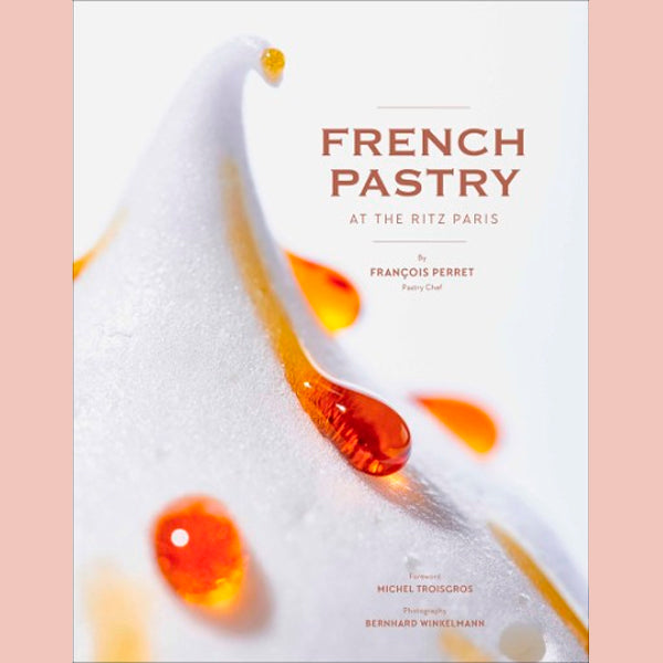French Pastry At The Ritz Paris  (Francois Perret)