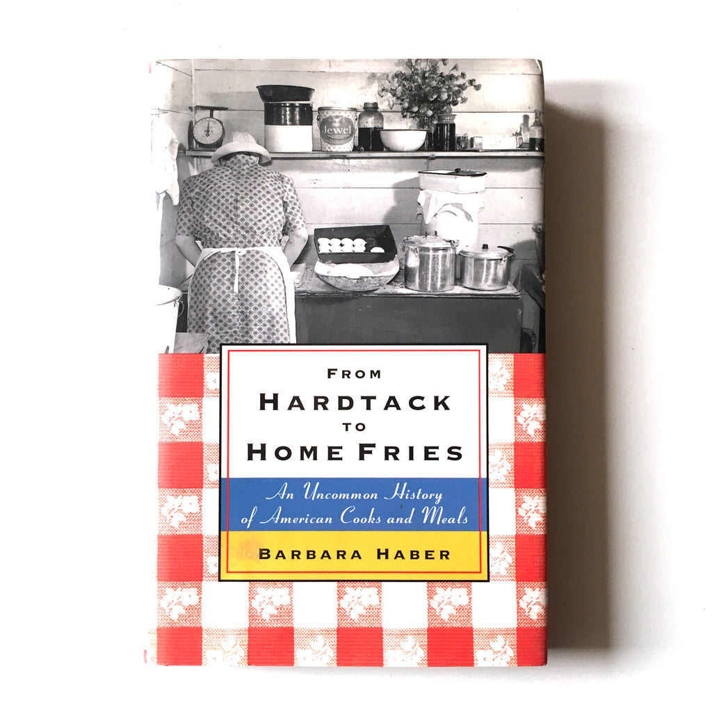 From Hardtack to Home Fries (Barbara Haber) Previously Owned