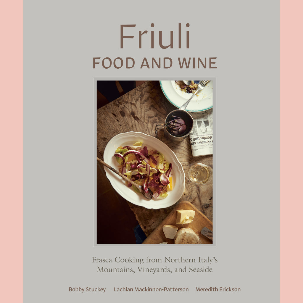 Friuli Food and Wine: Frasca Cooking from Northern Italy's Mountains, Vineyards, and Seaside (Bobby Stuckey, Lachlan Mackinnon-Patterson, Meredith Erickson)
