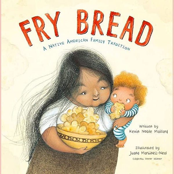 Fry Bread: A Native American Family Story (Kevin Noble Maillard)