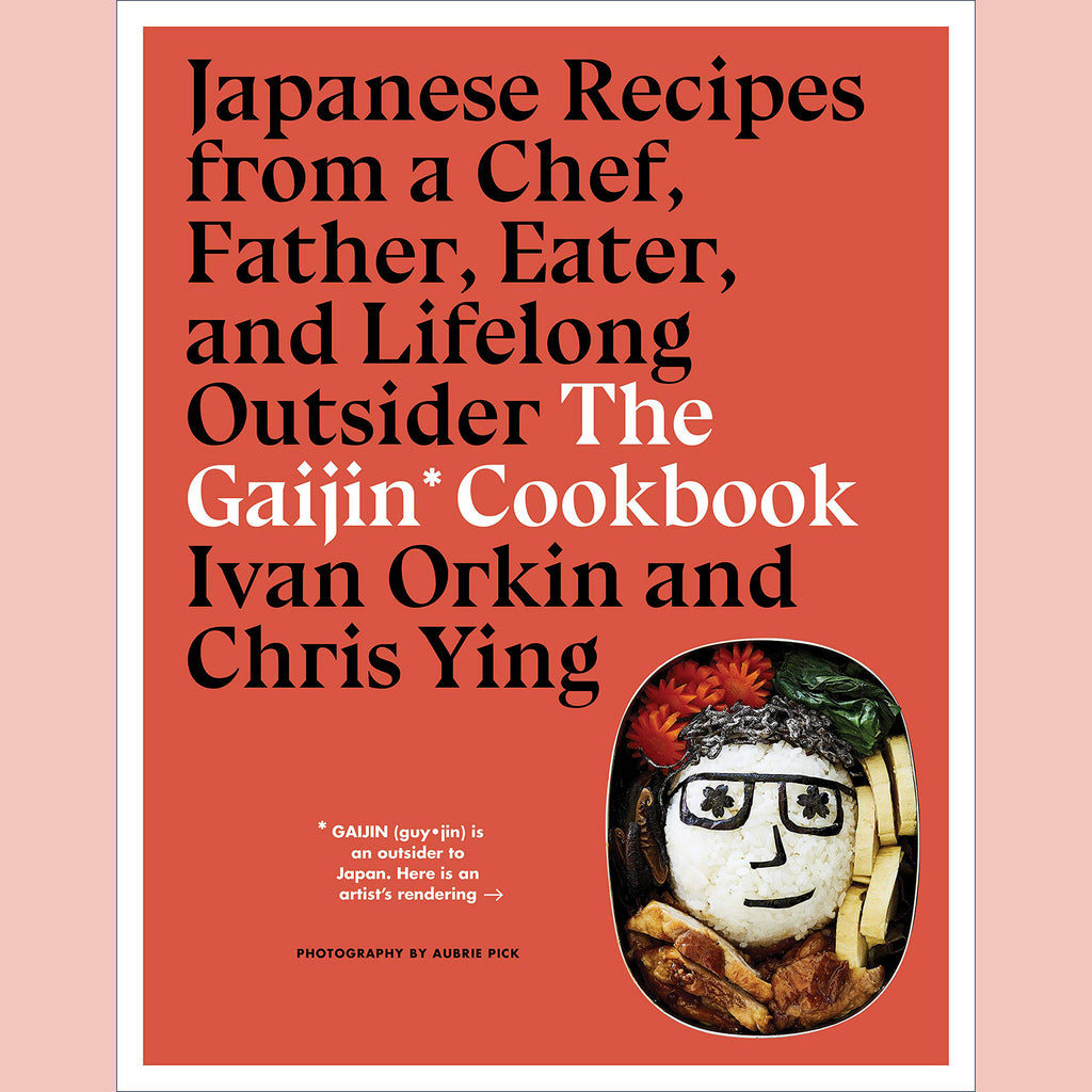 The Gaijin Cookbook: Japanese Recipes from a Chef, Father, Eater, and Lifelong Outsider (Ivan Orkin, Chris Ying)