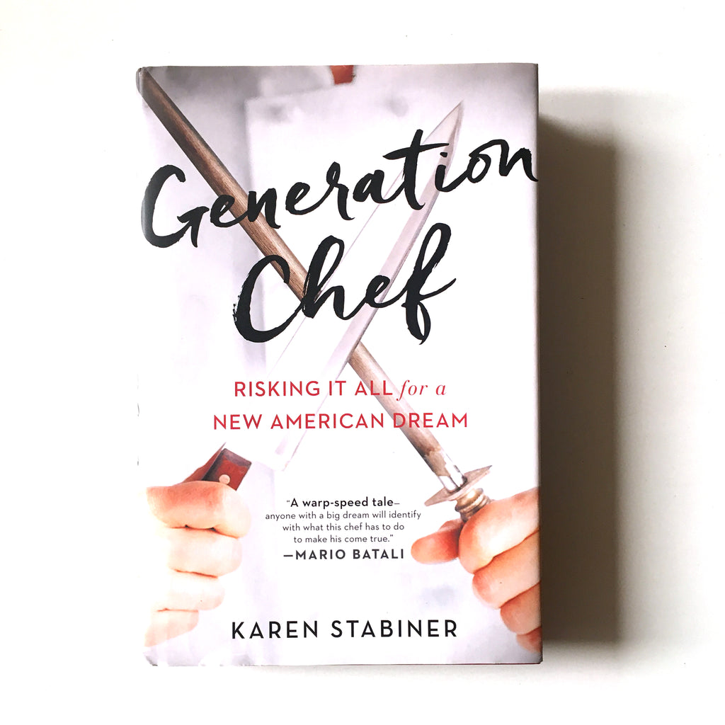 Generation Chef: Risking It All for a New American Dream (Karen Stabiner) Previously Owned