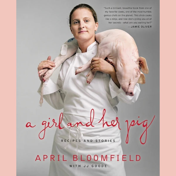 A Girl and Her Pig (April Bloomfield)
