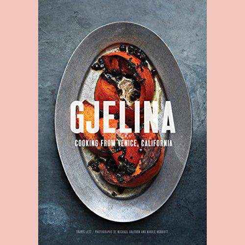 SALE: Gjelina: Cooking from Venice, California (Travis Lett)