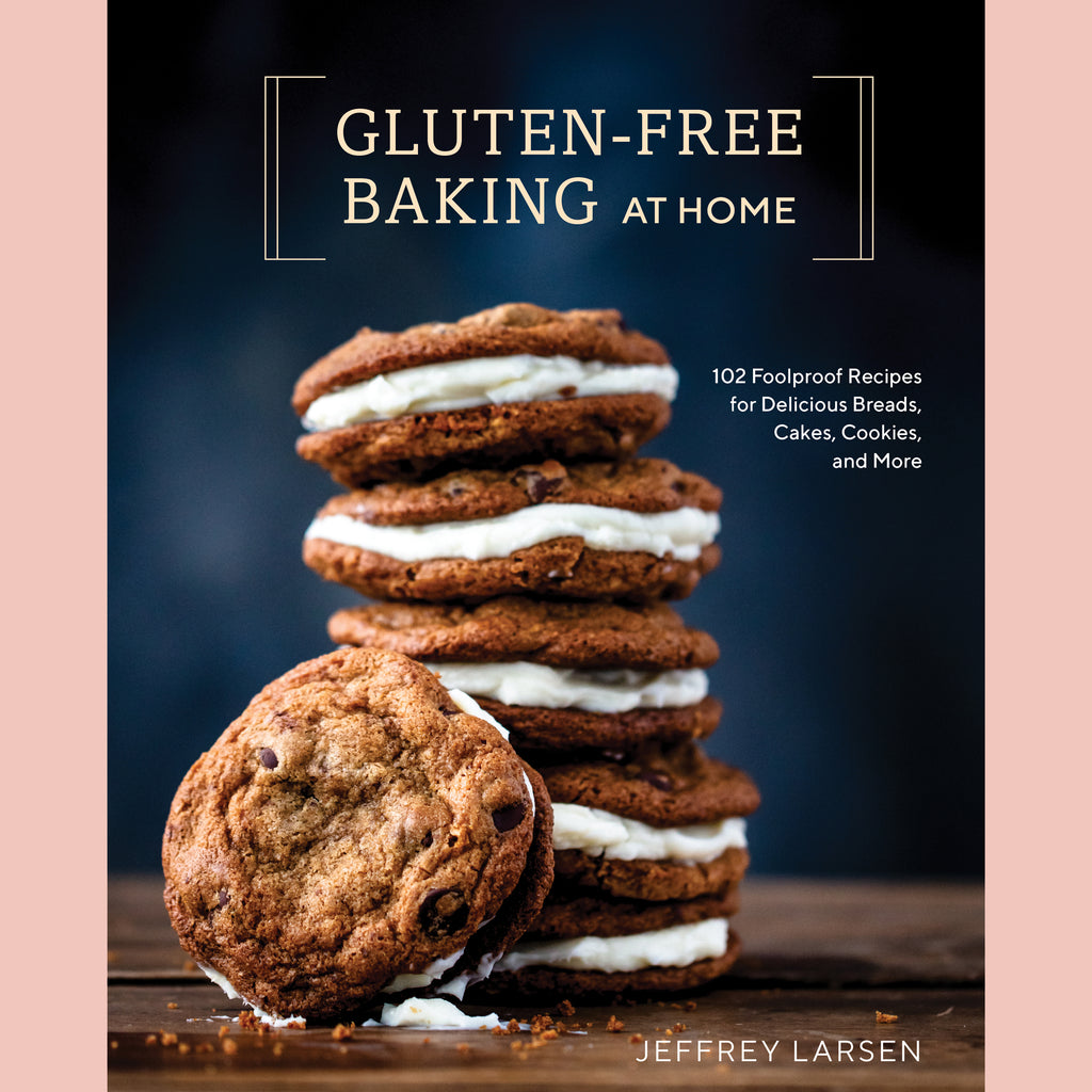 Gluten-Free Baking At Home: 102 Foolproof Recipes for Delicious Breads, Cakes, Cookies, and More (Jeffrey Larsen)