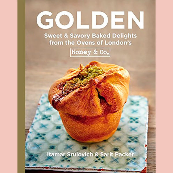 Golden: Sweet & Savory Baked Delights from the Ovens of London's Honey & Co. (Itamar Srulovich, Sarit Packer)