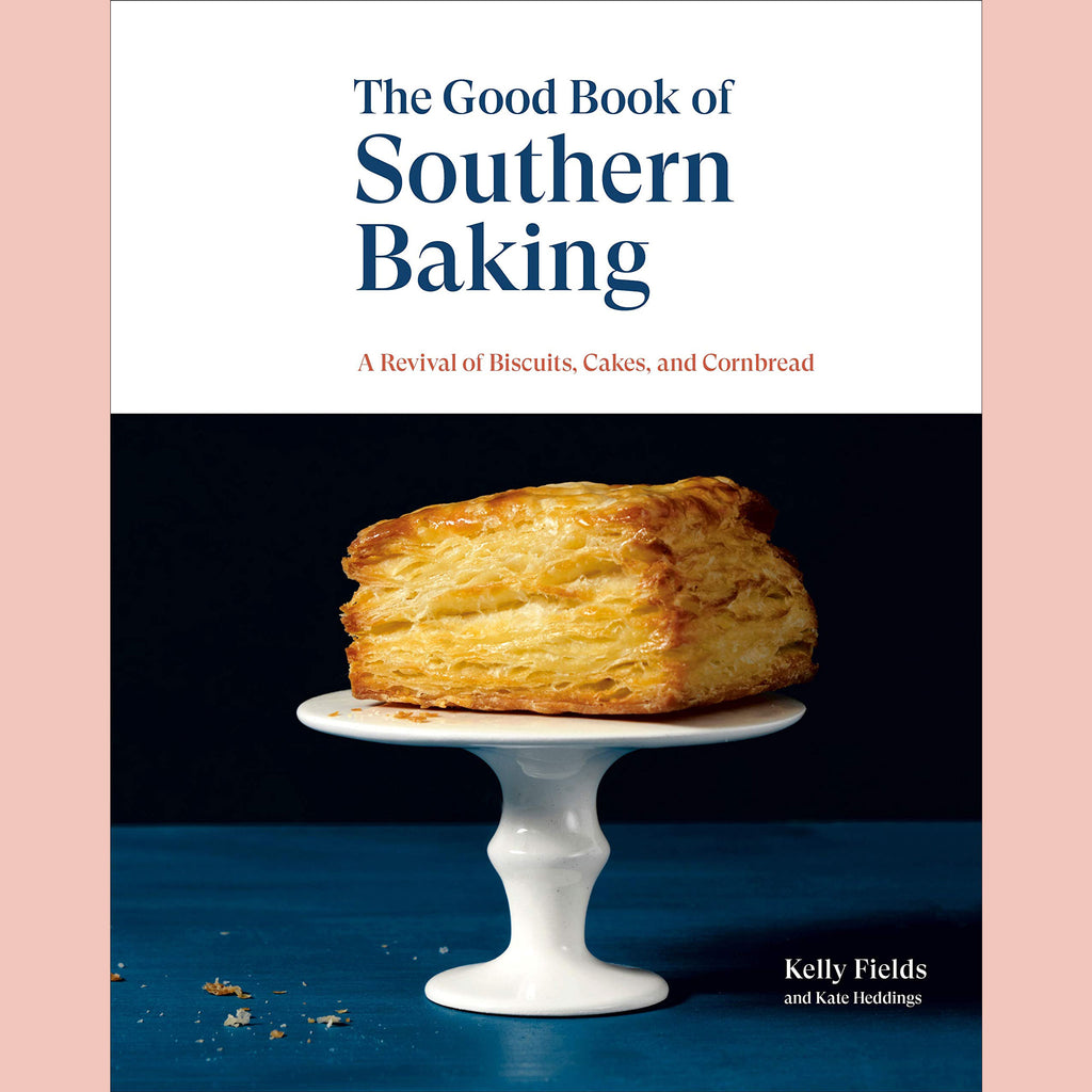 Signed Bookplate - The Good Book of Southern Baking: A Revival of Biscuits, Cakes, and Cornbread (Kelly Fields)