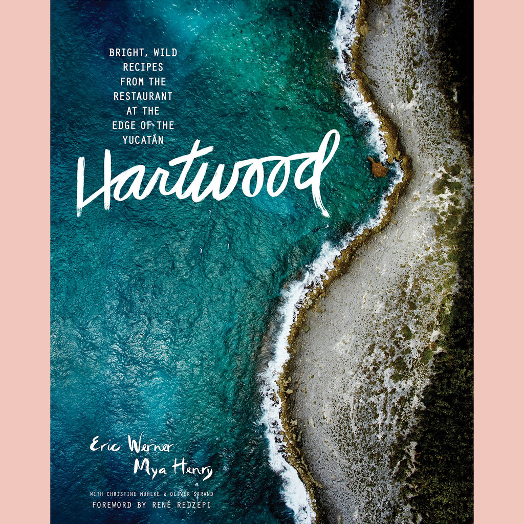 Hartwood: Bright, Wild Flavors from the Edge of the Yucatan (Eric Werner)