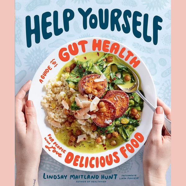 Signed Bookplate: Help Yourself: A Guide to Gut Health for People Who Love Delicious Food (Lindsay Maitland Hunt)