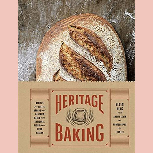 Heritage Baking: Recipes for Rustic Breads and Pastries https://nowserving.myshopify.com/admin/collectionsBaked with Artisanal Flour from Hewn Bakery (Ellen King)
