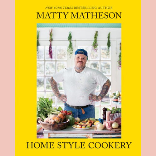 PREORDER: Signed Bookplate Matty Matheson: Home Style Cookery (Matty Matheson)