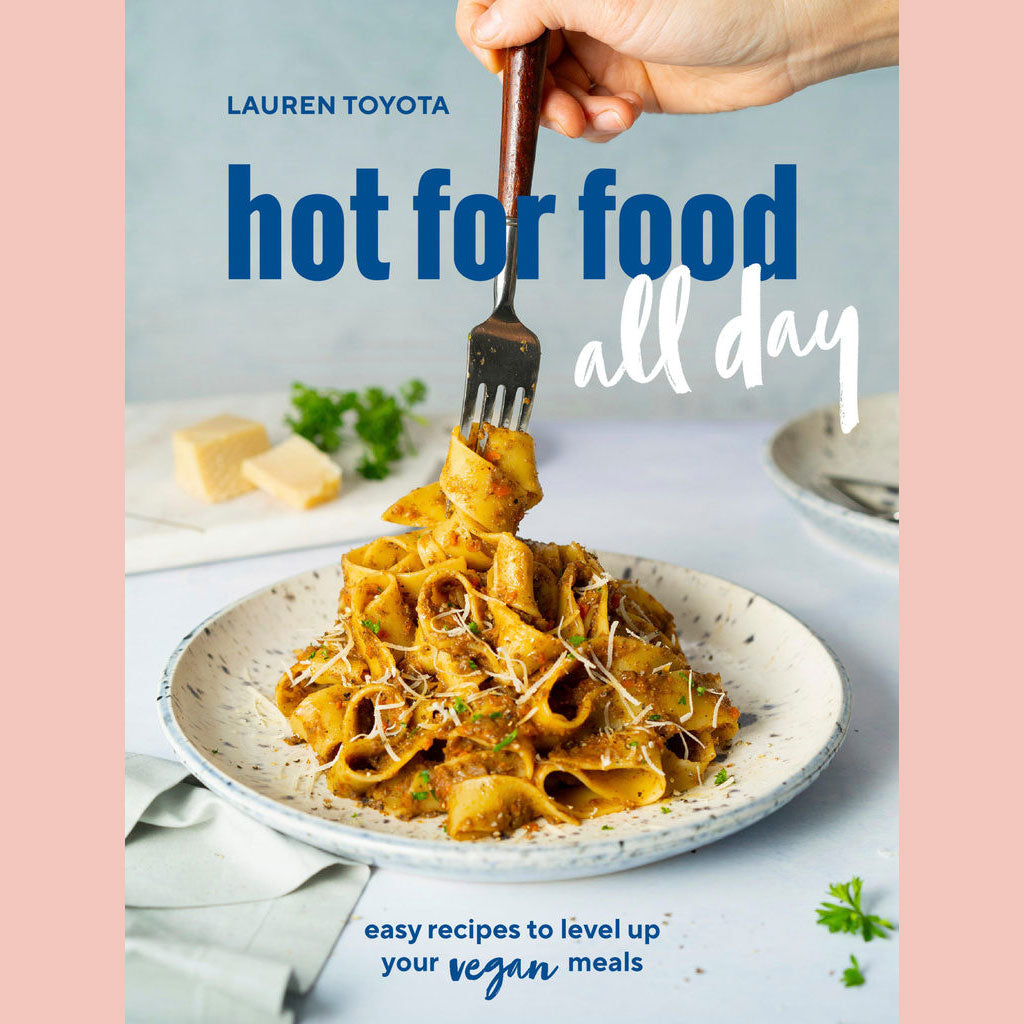 Signed Copy of hot for food all day: easy recipes to level up your vegan meals (Lauren Toyota)