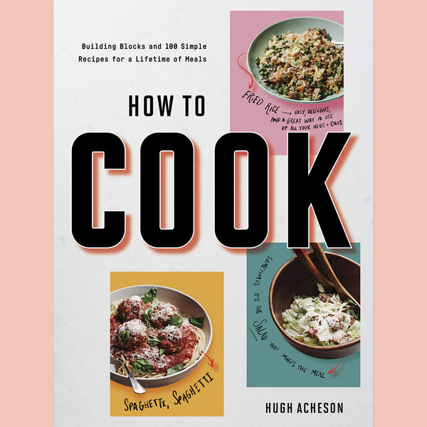PREORDER: Signed Bookplate of How to Cook: Building Blocks and 100 Simple Recipes for a Lifetime of Meals (Hugh Acheson)