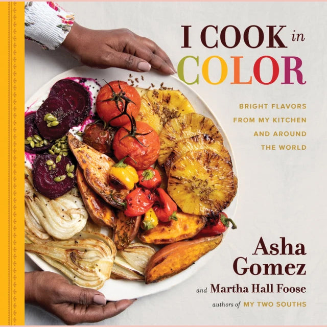 I Cook in Color: Bright Flavors from My Kitchen and Around the World ( Asha Gomez, Martha Hall Foose)
