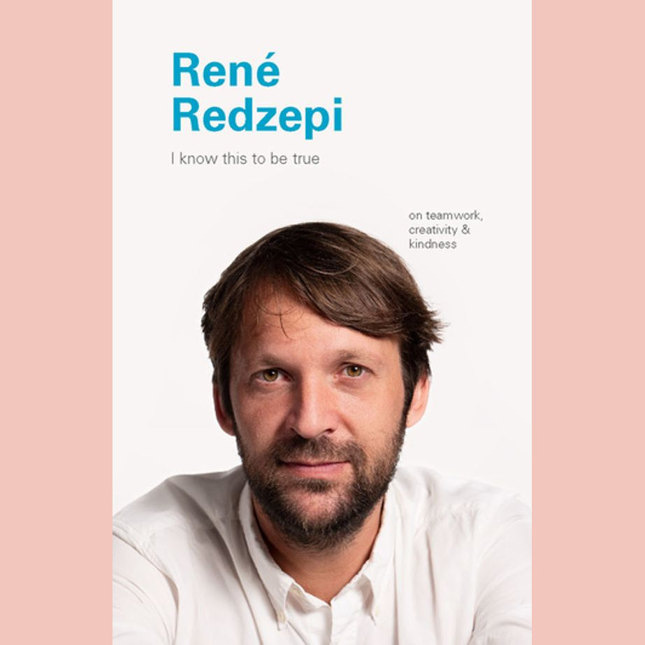 I Know This To Be True: René Redzepi (Geoff Blackwell)