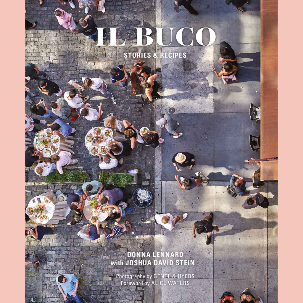 Il Buco: Stories & Recipes (Donna Lennard, Joshua David Stein)