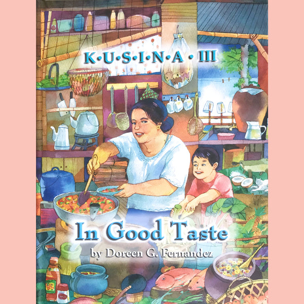 In Good Taste Kusina 3 (Doreen G. Fernandez)