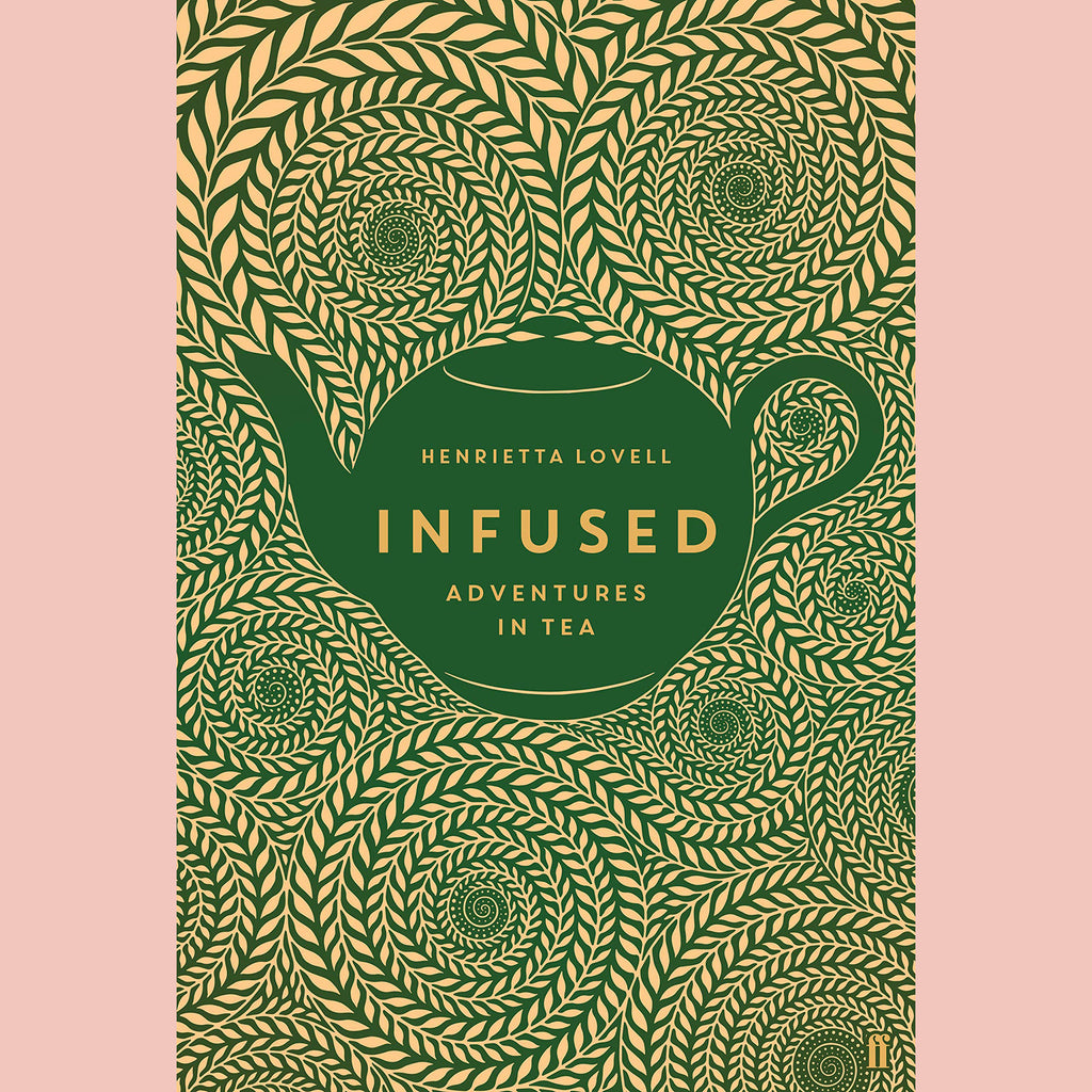 PRE-ORDER Signed Copy of Infused: Adventures in Tea (Henrietta Lovell)