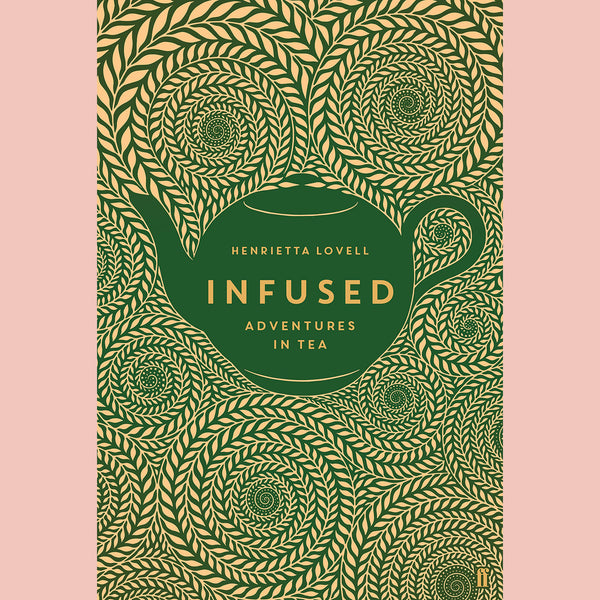 Infused: Adventures in Tea (Henrietta Lovell)