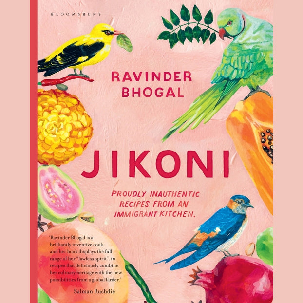 Jikoni: Proudly Inauthentic Recipes from an Immigrant Kitchen (Ravinder Bhogal)