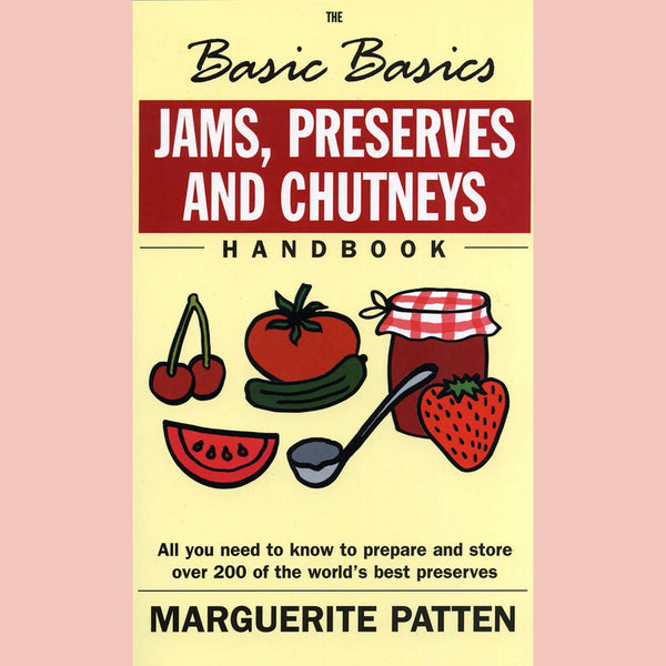 The Basic Basics Jams, Preserves and Chutneys Handbook (Marguerite Patten)