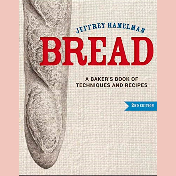 Bread: A Baker's Book of Techniques and Recipes  (Jeffrey Hamelman)