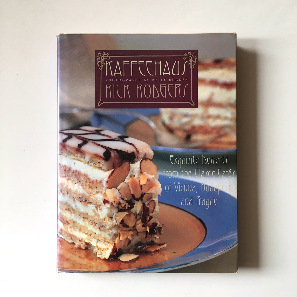 Kaffeehaus: Exquisite Desserts from the Classic Cafés of Vienna, Budapest, and Prague (Rick Rodgers) Previously Owned