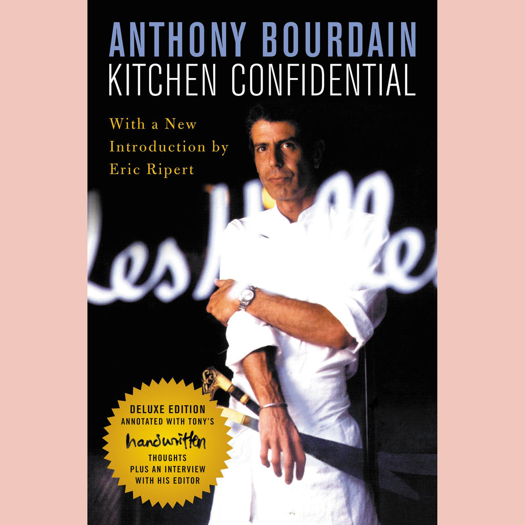 Kitchen Confidential Deluxe Edition: Adventures in the Culinary Underbelly (Anthony Bourdain)