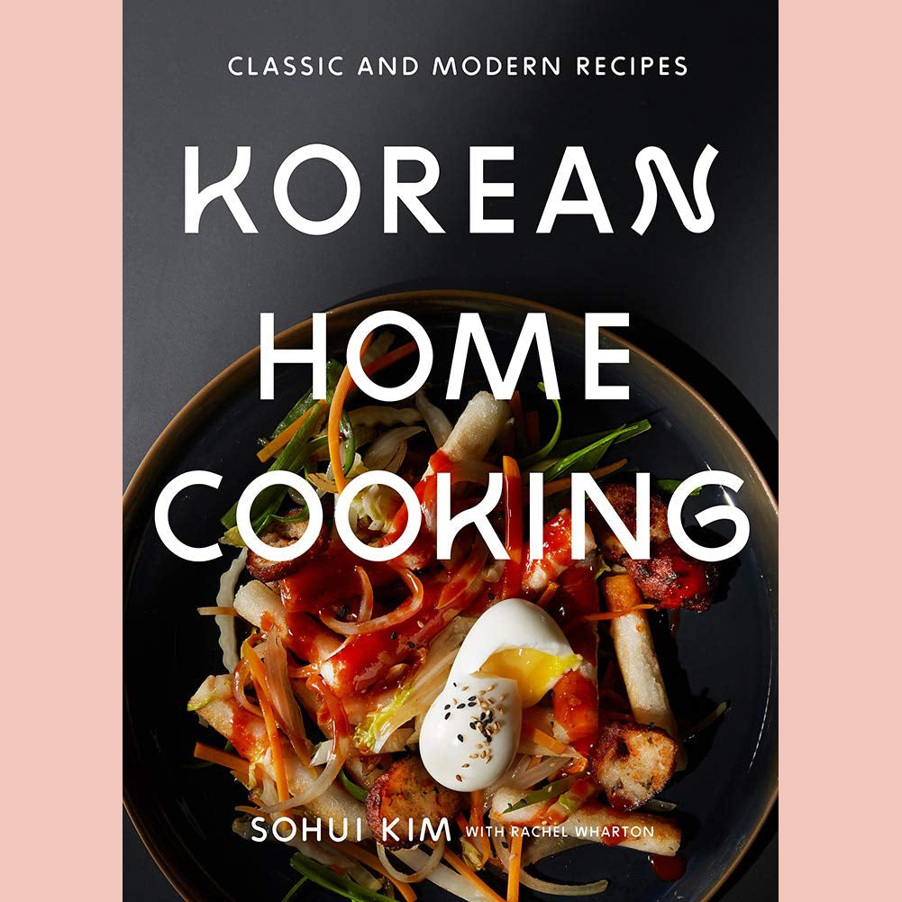 Korean Home Cooking: Classic and Modern Recipes (Sohui Kim)