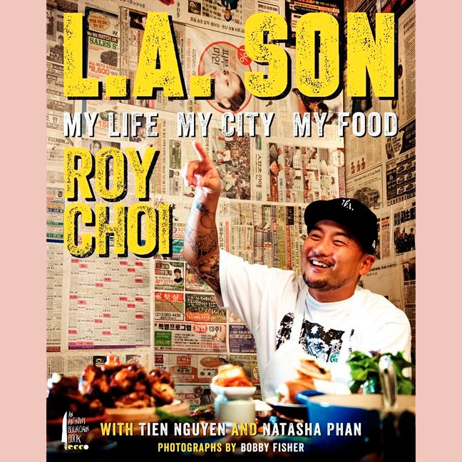 SALE: L.A. Son: My Life, My City, My Food (Roy Choi, Tien Nguyen, Natasha Phan)