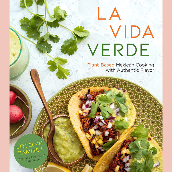 Signed copy of La Vida Verde: Plant-Based Mexican Cooking with Authentic Flavor (Jocelyn Ramirez)