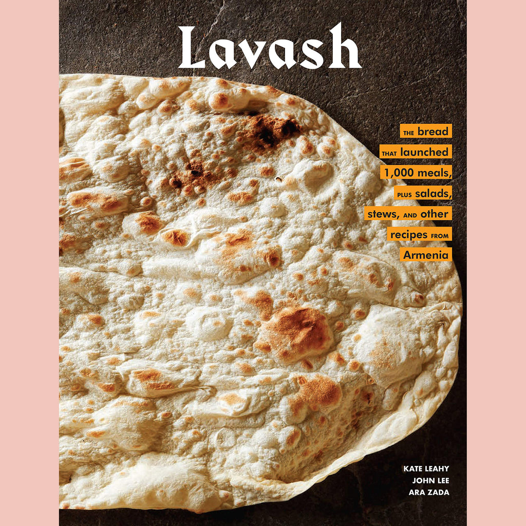 Lavash: The bread that launched 1,000 meals, plus salads, stews, and other recipes from Armenia (Kate Leahy, Ara Zada, John Lee)