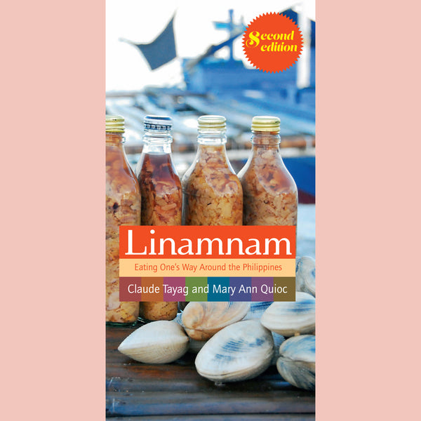 Linamnam: Eating One's Way Around the Philippines (Claude Tayag, Mary Ann Quioc)
