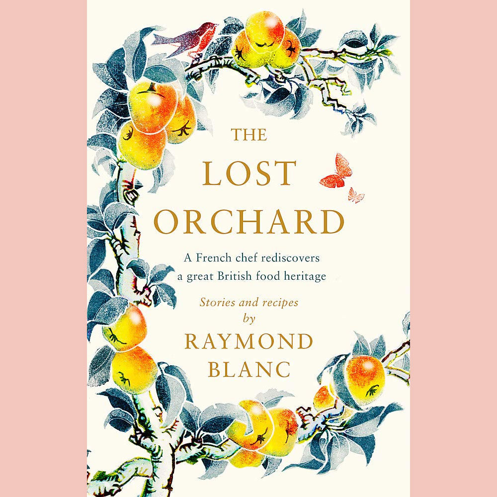 Preorder: The Lost Orchard: A French chef rediscovers a great British food heritage (Raymond Blanc)