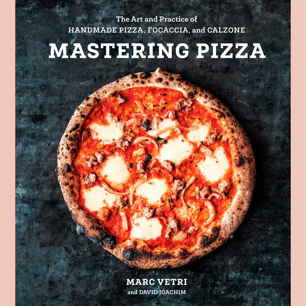 Mastering Pizza: The Art and Practice of Handmade Pizza, Focaccia, and Calzone (Mark Vetri, David Joachim)