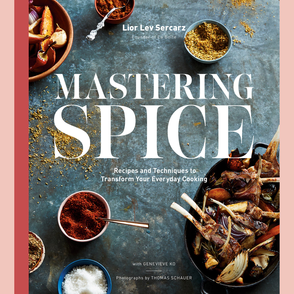 Mastering Spice: Recipes and Techniques to Transform Your Everyday Cooking (Lior Lev Sercarz)
