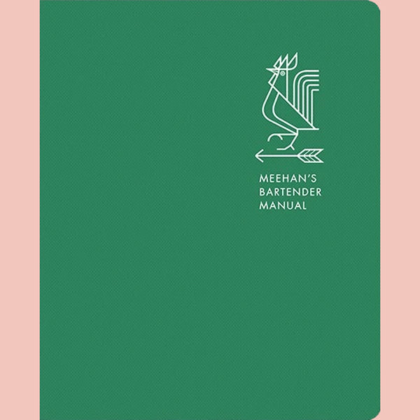 Meehan's Bartender Manual (Jim Meehan)