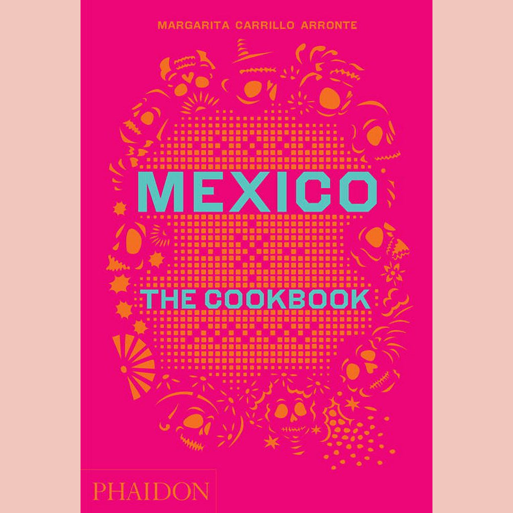 Mexico: The Cookbook (Margarita Carrillo Arronte)